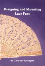 Springett Christine - Designing and Mounting Lace Fans